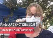 Dịch COVID-19: Đà Nẵng lập 7 chốt kiểm tra người vào nội thành