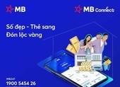 MB Connect: 'Số đẹp – Thẻ sang – Đón lộc vàng'