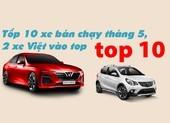 Tốp 10 xe bán chạy tháng 5, 2 xe Việt vào top