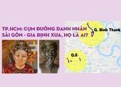 TP.HCM: Cụm đường danh nhân Sài Gòn - Gia Định xưa, họ là ai?