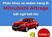 Phân khúc xe sedan hạng B: Mitsubishi Attrage bất ngờ bứt tốc