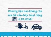 Infographic: Phương tiện nào không cần mã QR vẫn được hoạt động ở TP.HCM?