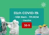 Dịch COVID-19 tại Việt Nam đến 30-9, 11 nơi ở TP.HCM đã kiểm soát được dịch