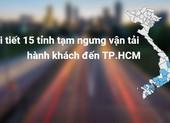 Chi tiết 15 tỉnh tạm ngưng vận tải hành khách đến TP.HCM