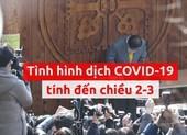 Toàn cảnh dịch COVID-19 ngày 2-3
