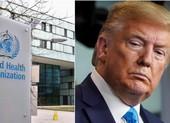 Ông Trump đặt câu hỏi quan hệ WHO với Trung Quốc, dọa cắt tiền