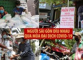Người Sài Gòn dìu nhau qua mùa đại dịch COVID-19