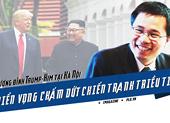 Thượng đỉnh Trump-Kim: Các bên muốn kết thúc chiến tranh