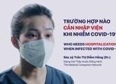 Video: Những trường hợp nào cần nhập viện khi mắc COVID-19?