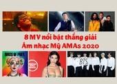 8 MV nổi bật thắng giải Âm nhạc Mỹ AMAs 2020