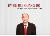 Kỹ sư Bùi Quang Độ - Có một người như thế