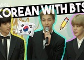Fan hâm mộ bất ngờ khi được học tiếng Hàn cùng BTS