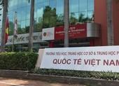 Phụ huynh lo lắng khi trường Việt Úc bỗng thành... Việt Nam