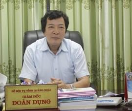 Thanh tra nói về vụ giám đốc Sở Nội vụ Quảng Ngãi gửi thí sinh