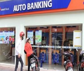 Đang ngủ, 85 triệu trong thẻ ATM của DongA bank bị mất