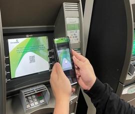 Rút tiền tại ATM không cần dùng thẻ vật lý
