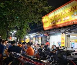 Hà Nội đóng cửa nhà hàng bia, quán bia, giải toả chợ cóc