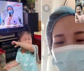 Chia sẻ của người mẹ đi chống dịch,con khóc khi thấy trên tivi