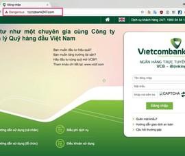 Cảnh báo trang web ngân hàng giả mạo lừa đảo khách hàng