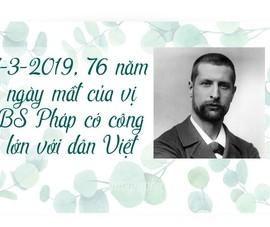 76 năm ngày mất của vị BS Pháp có công lớn với dân Việt