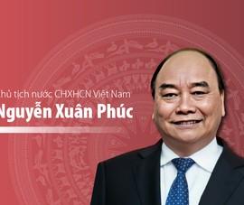 Chân dung tân Chủ tịch nước CHXHCN Việt Nam Nguyễn Xuân Phúc