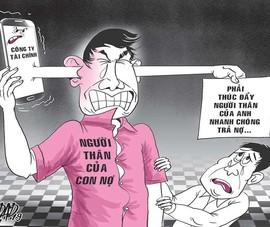 Cấm công ty tài chính đòi nợ qua người thân