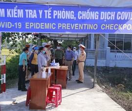 Quảng Nam kích hoạt chống dịch mức cao nhất, cách ly người về từ TP.HCM, Đà Nẵng
