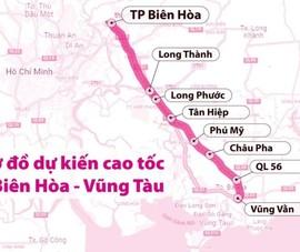 Đề nghị các tỉnh thống nhất đơn vị đầu tư cao tốc Biên Hòa - Vũng Tàu
