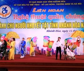 Xúc động xem người khuyết tật Khánh Hòa múa hát
