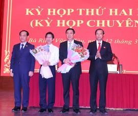 HĐND Bà Rịa-Vũng Tàu bầu mới 2 Ủy viên UBND tỉnh