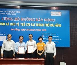 Đà Nẵng công bố đường dây nóng bảo vệ trẻ em