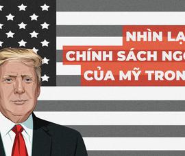 Thấy gì từ chính sách đối ngoại tổng thống Trump 2018?