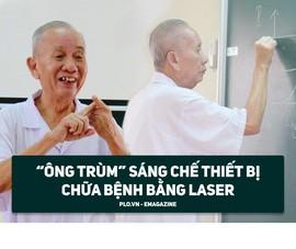'Ông trùm' sáng chế thiết bị chữa bệnh bằng laser