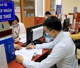 Chính thức trình giảm 50% các loại thuế cho cá nhân, hộ kinh doanh 6 tháng