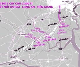 3 cây cầu kết nối TP.HCM - Long An tăng vốn 1.300 tỉ đồng