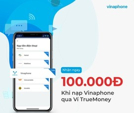 Hoàn ngay 100.000 đồng khi nạp thẻ VinaPhone trên ứng dụng