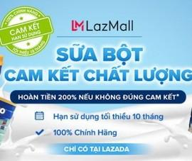 Lazada triển khai chương trình 'Sữa bột cam kết chính hãng'