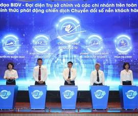 BIDV: Chuyển đổi số, thay đổi để dẫn đầu