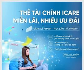 Thẻ Tài chính iCare: Miễn lãi, nhiều ưu đãi