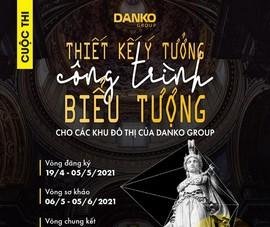 Danko Group: cuộc thi thiết kế với giải thưởng đến 300 triệu