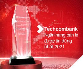 Techcombank: Ngân hàng bán lẻ được tin dùng nhất tại Việt Nam