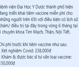 Bệnh viện ĐH Y dược TP.HCM nói về thông tin thu tiền người tiêm vaccine COVID-19