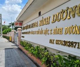 Bệnh viện đa khoa tỉnh Bình Dương ngưng tiếp nhận khám chữa bệnh