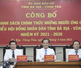 Bà Rịa-Vũng Tàu: 85 người đủ tiêu chuẩn ứng cử HĐND tỉnh