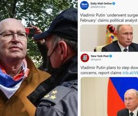 Nga bắt chuyên gia tung tin đồn ông Putin mắc ung thư