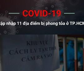 Dịch COVID-19: Cập nhập 11 địa điểm phong tỏa ở TP.HCM