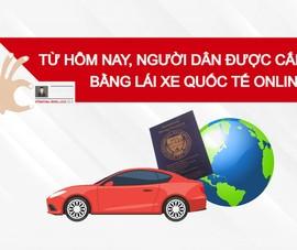 Từ hôm nay, người dân được cấp bằng lái xe quốc tế online