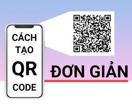Hướng dẫn tạo QR code đơn giản nhất