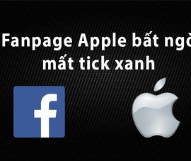 Fanpage Apple bất ngờ mất tick xanh