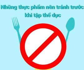 Những thực phẩm nên tránh trước khi tập thể dục